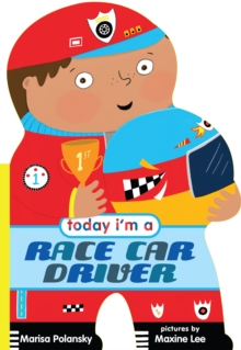Today I'm a Race Car Driver, Board book Book