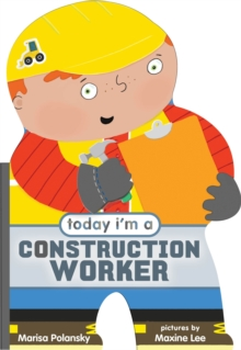 Today I'm a Construction Worker, Board book Book