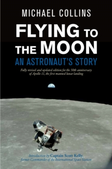 Flying to the Moon : An Astronaut's Story, Hardback Book