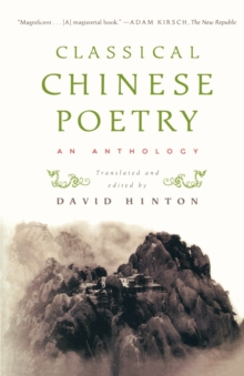 Classical Chinese Poetry : An Anthology, Paperback Book
