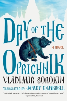 Day of the Oprichnik : A Novel, Paperback Book