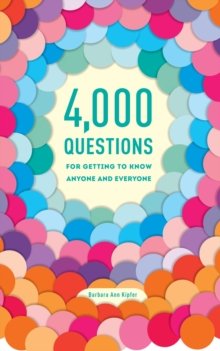 4,000 Questions For Getting To Know Anyone And Everyone, 2NdEdition, Paperback Book