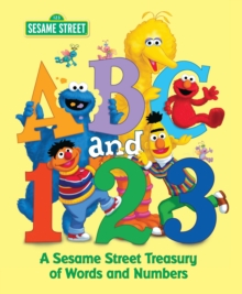 Sesame Street ABC and 123 : Sesame Street Treasury of Words and Numbers Sesame Street, Hardback Book