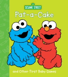 Pat-a-Cake and Other First Baby Games : Sesame Street, Board book Book