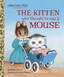 The Kitten Who Thought He Was a Mouse, Hardback Book