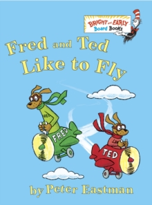 Fred And Ted Like To Fly, Board book Book