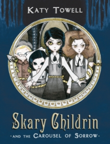 Skary Childrin And The Carousel Of Sorrow, Paperback Book