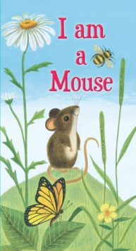 I am a Mouse, Board book Book