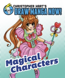 Magical Characters: Christopher Hart's Draw Manga Now!, EPUB eBook