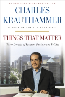 Things That Matter : Three Decades of Passions. Passtimes and Politics, Hardback Book