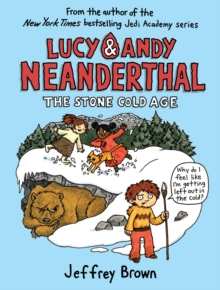 Lucy & Andy Neanderthal : The Stone Cold Age, Hardback Book