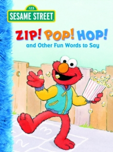 Zip! Pop! Hop! and Other Fun Words to Say (Sesame Street), EPUB eBook