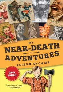 My Near-Death Adventures (99% True!), Paperback Book