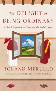 The Delight Of Being Ordinary, Hardback Book