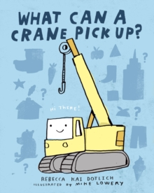 What Can A Crane Pick Up?, Board book Book