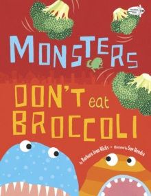 Monsters Don't Eat Broccoli, Paperback / softback Book