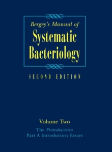 Bergey's Manual (R) of Systematic Bacteriology : Volume Two: The Proteobacteria, Part A Introductory Essays, Hardback Book