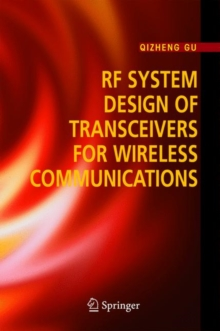 RF System Design of Transceivers for Wireless Communications, Hardback Book