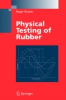 Physical Testing of Rubber, PDF eBook