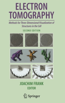 Electron Tomography : Methods for Three-Dimensional Visualization of Structures in the Cell, Hardback Book