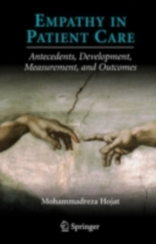 Empathy in Patient Care : Antecedents, Development, Measurement, and Outcomes, PDF eBook