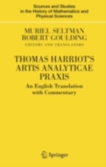 Thomas Harriot's Artis Analyticae Praxis : An English Translation with Commentary, PDF eBook