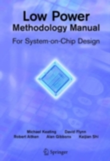 Low Power Methodology Manual : For System-on-Chip Design, PDF eBook