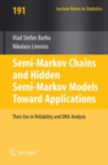 Semi-Markov Chains and Hidden Semi-Markov Models toward Applications : Their Use in Reliability and DNA Analysis, PDF eBook