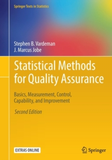 Statistical Methods for Quality Assurance : Basics, Measurement, Control, Capability, and Improvement, Paperback Book