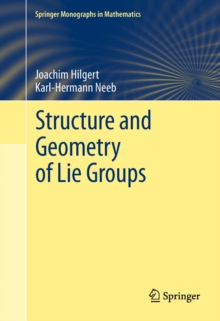Structure and Geometry of Lie Groups, PDF eBook