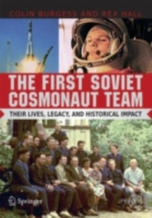 The First Soviet Cosmonaut Team : Their Lives and Legacies, PDF eBook
