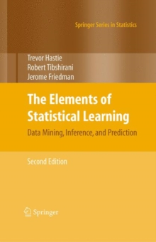 The Elements of Statistical Learning : Data Mining, Inference, and Prediction, Second Edition, Hardback Book
