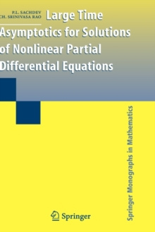 Large Time Asymptotics for Solutions of Nonlinear Partial Differential Equations, Hardback Book