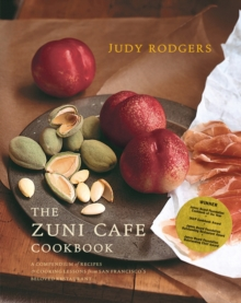 The Zuni Cafe Cookbook : A Compendium of Recipes and Cooking Lessons from San Francisco's Beloved Restaurant, Hardback Book