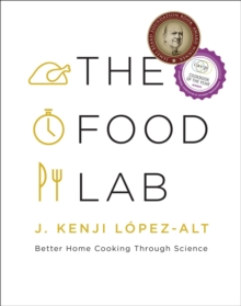 The Food Lab : Better Home Cooking Through Science, Hardback Book