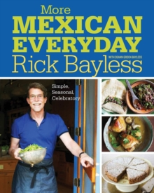More Mexican Everyday : Simple, Seasonal, Celebratory, Hardback Book