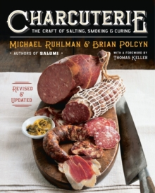 Charcuterie : The Craft of Salting, Smoking, and Curing, Hardback Book