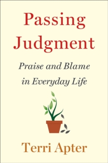 Passing Judgment : Praise and Blame in Everyday Life, Hardback Book