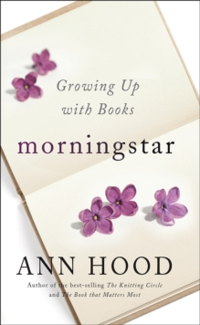 Morningstar : Growing Up With Books, Hardback Book