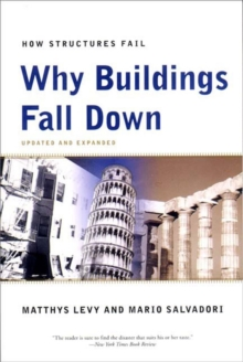 Why Buildings Fall Down : Why Structures Fail, Paperback / softback Book