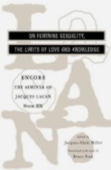 The Seminar of Jacques Lacan : On Feminine Sexuality, the Limits of Love and Knowledge, Paperback / softback Book