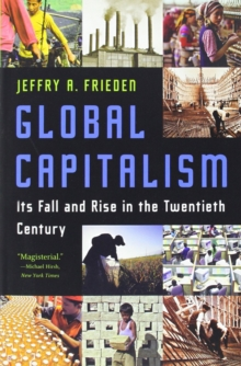 Global Capitalism : Its Fall and Rise in the Twentieth Century, Paperback Book
