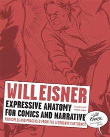 Expressive Anatomy for Comics and Narrative : Principles and Practices from the Legendary Cartoonist, Paperback Book
