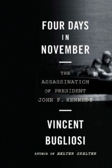 Four Days in November : The Assassination of President John F. Kennedy, Paperback Book