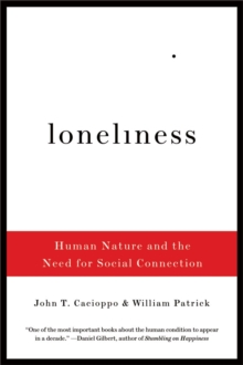 Loneliness : Human Nature and the Need for Social Connection, Paperback Book