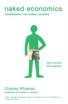 Naked Economics : Undressing the Dismal Science, Paperback Book