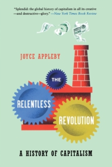 The Relentless Revolution : A History of Capitalism, Paperback / softback Book