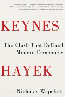 Keynes Hayek : The Clash That Defined Modern Economics, Paperback Book