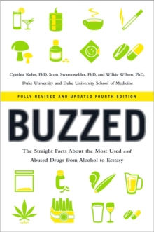 Buzzed : The Straight Facts About the Most Used and Abused Drugs from Alcohol to Ecstasy, Paperback / softback Book