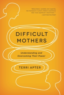 Difficult Mothers : Understanding and Overcoming Their Power, Paperback / softback Book